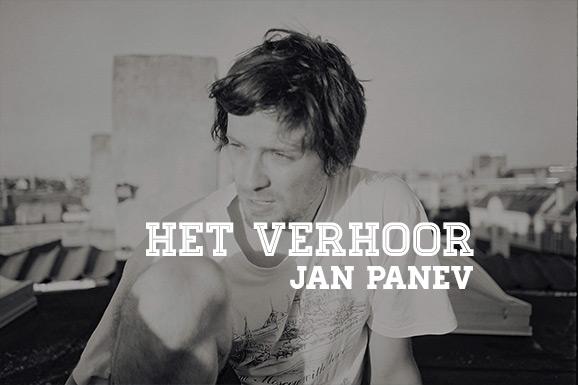 Het Verhoor: Jan Panev