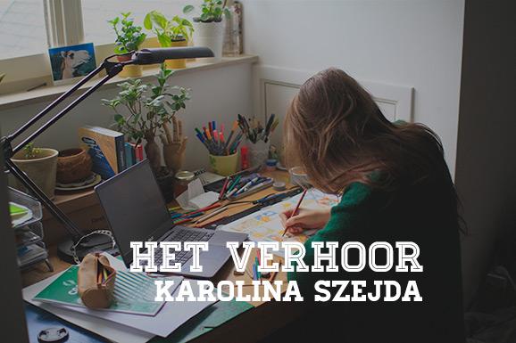 Het Verhoor: Karolina Szejda