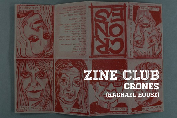 Zine Club #04: Crones (Rachael House)