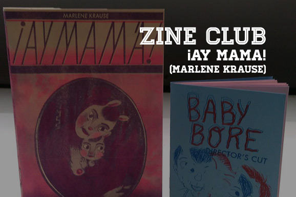 Zine Club #05: ¡Ay Mama! (door Marlene Krause)