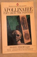 Apollinaire, Poet among the Painters (Francis Steegmuller)