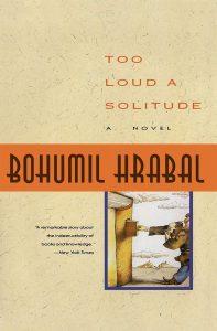 Too Loud a Solitude (Buhumil Hrabal)
