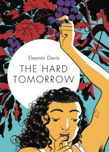 The Hard Tomorrow (Eleanor Davis)