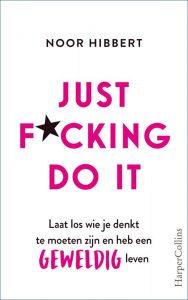 Just F*cking Do It (Noor Hibbert)