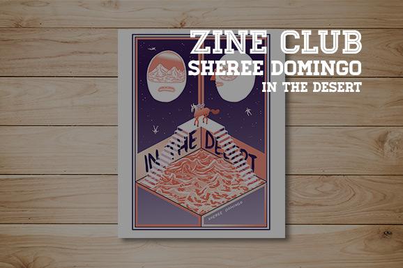 Zine Club #07: In the desert (door Sheree Domingo)