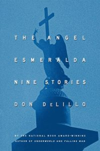 The Angel Esmeralda - Nine Stories (Don Delillo)