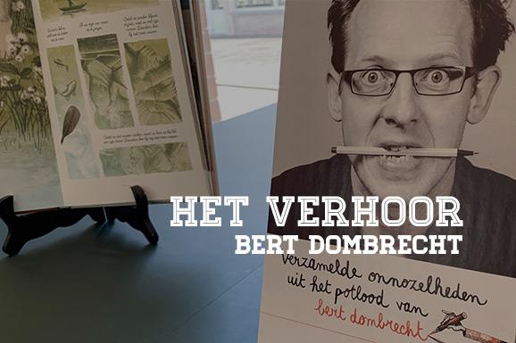 Het Verhoor: Bert Dombrecht