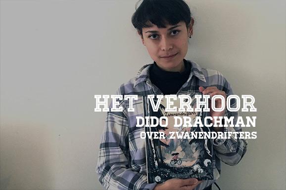 Het Verhoor: Dido Drachman over Zwanendrifters