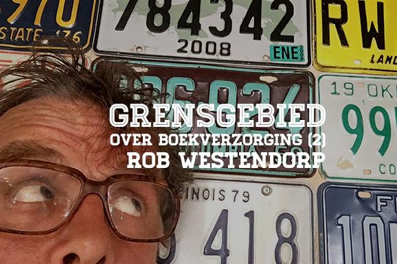 Grensgebied over boekverzorging #02 : Rob Westendorp