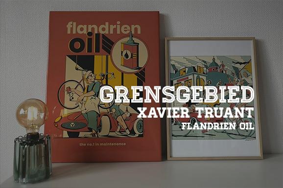 Grensgebied: Xavier Truant – Flandrien Oil