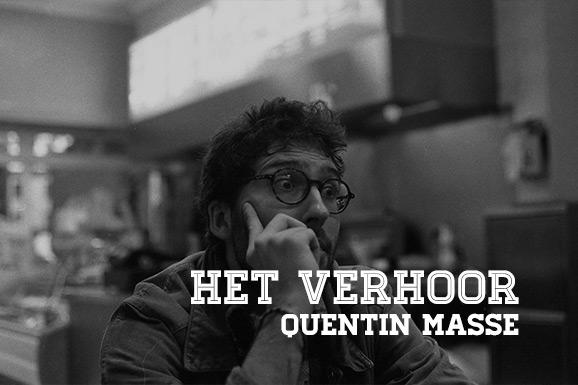 Het Verhoor: Quentin Masse