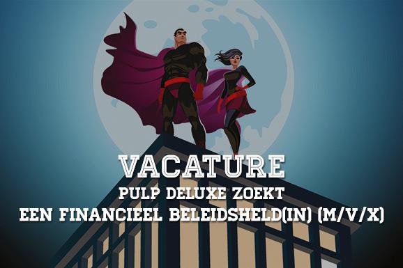 Vacature: Pulp deLuxe zoekt een Financieel Beleidsheld(in) (M/V/X)