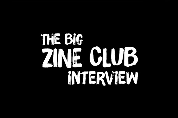 The Big Zine Club Interview