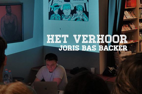Het Verhoor: Joris Bas Backer