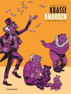 Krasse Knarren (Lupano en Cauuet)