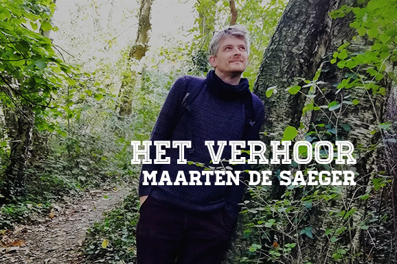 Het Verhoor: Maarten De Saeger
