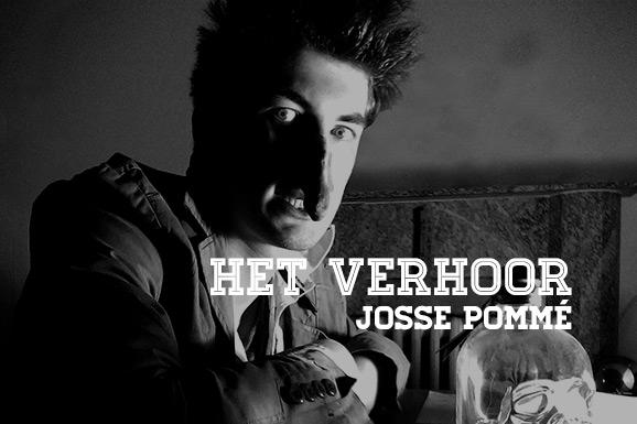 Het Verhoor: Josse Pommé