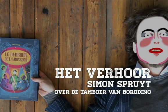 Het Verhoor: Simon Spruyt over De Tamboer van Borodino