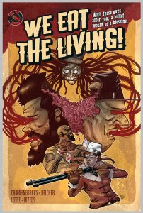 WE EAT THE LIVING!