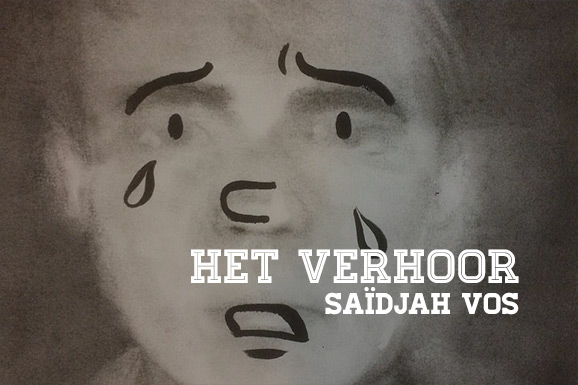 Het Verhoor: Saïdjah Vos