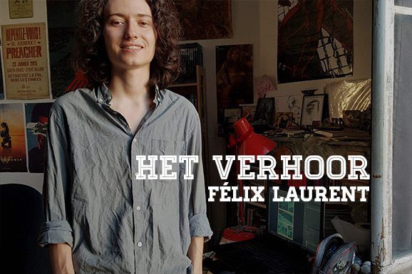 Het Verhoor: Félix Laurent
