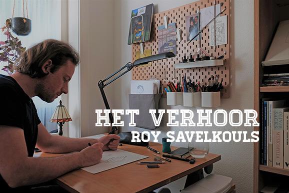 Het Verhoor: Roy Savelkouls
