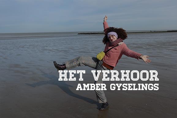 Het Verhoor: Amber Gyselings
